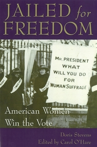 Jailed for Freedom: American Women Win the Vote [Paperback]